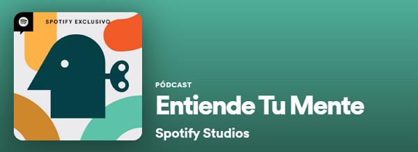 Los mejores podcast de Spotify. Actualidad. Entiende tu mente