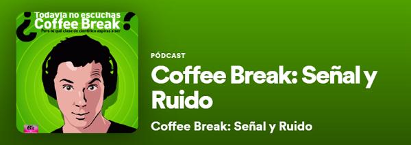 Los mejores podcast de Spotify. Entretenimiento. Coffee Break Señal y ruido