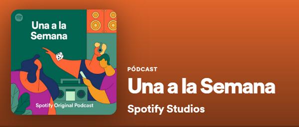 Los mejores podcast de Spotify. Entretenimiento. Una a la semana