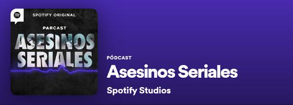 Los mejores podcast de Spotify. Historias. Asesinos seriales