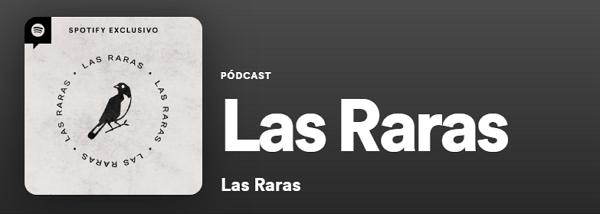 Los mejores podcast de Spotify. Historias. Las raras