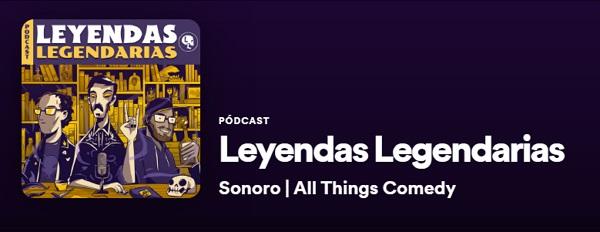 Los mejores podcast de Spotify. Humor. Leyendas Legendarias
