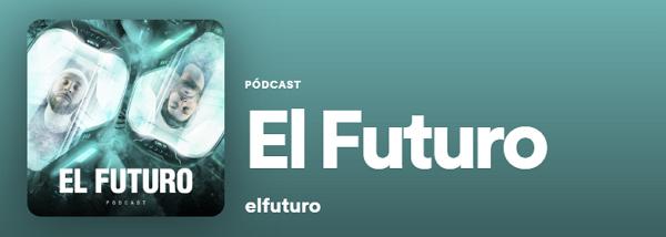 Los mejores podcast de Spotify. Tecnología. El Futuro.
